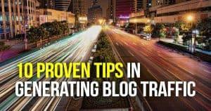 10 Proven Tips in Generating Blog Traffic
