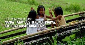 """Still remember this?  """"Nanay Tatay gusto kong tinapay. Ate Kuya gusto kong kape."""