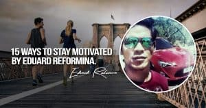 15 Ways To Stay Motivated By Eduard Reformina