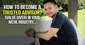 How To Become A Trusted Advisor (Value Giver) In Your Niche Industry