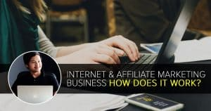 Internet & Affiliate Marketing Business Industry… How Does It Work?
