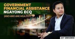 Government Financial Assistance Ngayong ECQ. (Ano-ano Ang Mga Ito?)