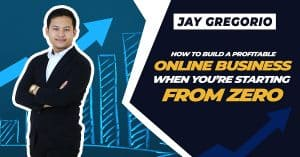 How to Build A Profitable Online Business, When You're Starting From ZERO