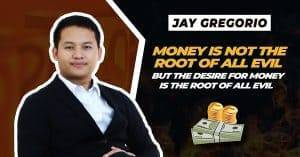 Money is not the root of all evil, but the desire for money is the root of all evil