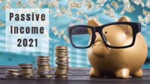 What Are The Best Ways To Earn Passive Income 2021?