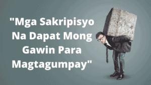 Mga Sakripisyo Na Dapat Mong Gawin Para Magtagumpay